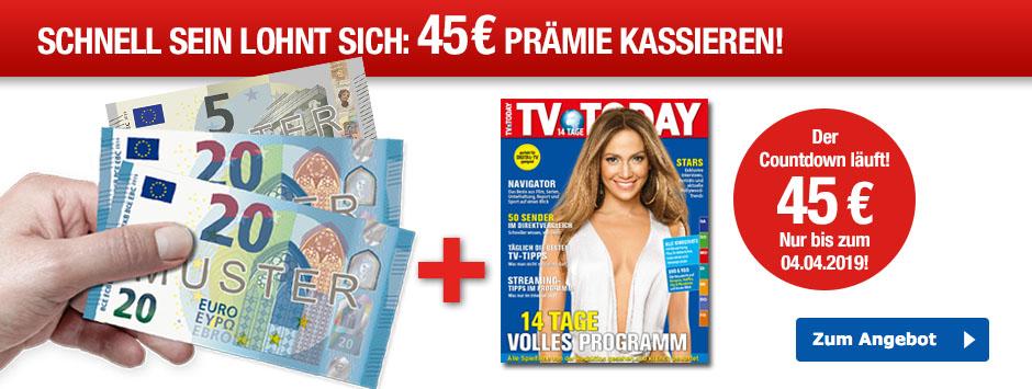 TV TODAY - Countdown-Aktion - 45 € sichern!