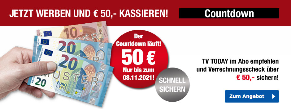 TV TODAY - Countdown-Aktion - 50 € sichern!