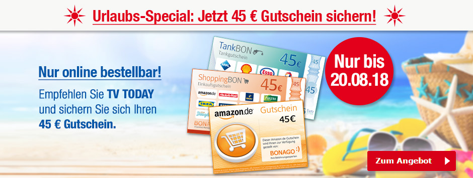 TV TODAY - Sommer-Special - 45€ Gutschein